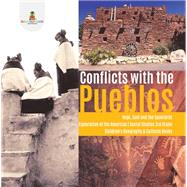 Conflicts with the Pueblos | Hopi, Zuni and the Spaniards | Exploration of the Americas | Social Studies 3rd Grade | Children's Geography & Cultures Books by Baby Professor, 9781541949836
