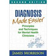 Diagnosis Made Easier, Second...,Morrison, James,9781462529841