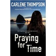 Praying for Time by Thompson, Carlene, 9780727889843
