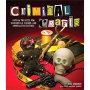 Criminal Crafts From D.I.Y....,Gascoyne-Bowman, Shawn,9781449409852