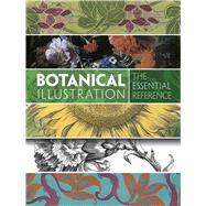 Botanical Illustration: The Essential Reference by Grafton, Carol Belanger, 9780486799858