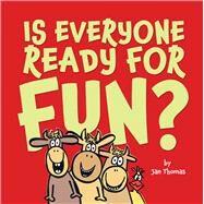 Is Everyone Ready for Fun? by Thomas, Jan; Thomas, Jan, 9781534459861