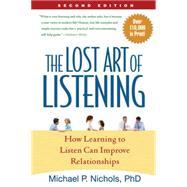 The Lost Art of Listening,...,Nichols, Michael P.,9781593859862