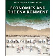 Economics and the Environment, Eighth Edition by Goodstein, 9781119369868