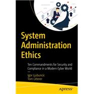 System Administration Ethics by Ljubuncic, Igor; Litterer, Tom, 9781484249871
