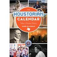 The Houstorian Calendar by Glassman, James, 9781467139878