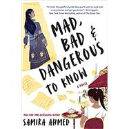 Mad, Bad & Dangerous to Know,Ahmed, Samira,9781616959890