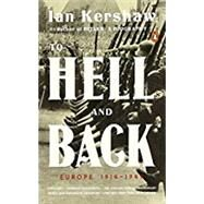 To Hell and Back,Kershaw, Ian,9780143109921