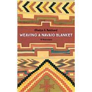 Weaving a Navajo Blanket,Reichard, Gladys A.,9780486229928