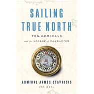 Sailing True North,Stavridis, James,9780525559931