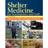 Shelter Medicine for Veterinarians and Staff by Miller, Lila; Zawistowski, Stephen, 9780813819938