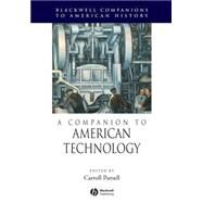 A Companion to American Technology by Pursell, Carroll, 9781405179942