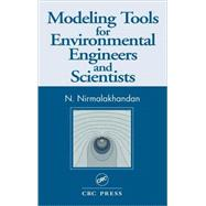 Modeling Tools for Environmental Engineers and Scientists by Khandan; Nirmala, 9781566769952