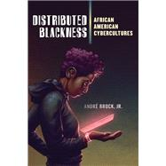 Distributed Blackness,Brock, André, Jr.,9781479829965