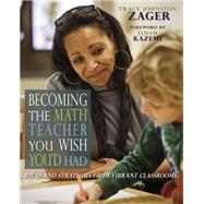 Becoming the Math Teacher You Wish You'd Had by Zager, Tracy Johnston; Kazemi, Elham, 9781571109965