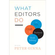 What Editors Do,Ginna, Peter,9780226299976