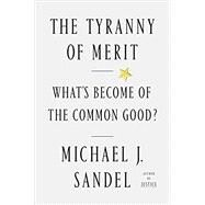 The Tyranny of Merit,Sandel, Michael J.,9780374289980