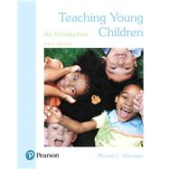 Teaching Young Children An...,Henniger, Michael L.,9780134569994