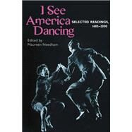 I See America Dancing by Needham, Maureen, 9780252069994