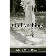 On Lynchings by Wells-Barnett, Ida B., 9780486779997